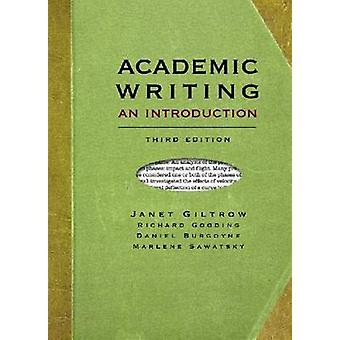 Academic Writing - An Introduction (3rd Revised edition) by Janet Gilt