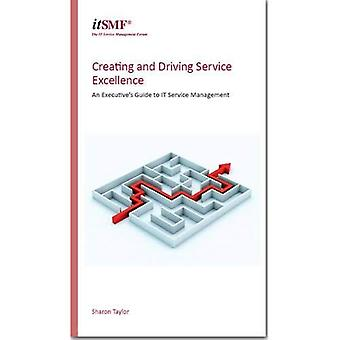 Creating and driving service excellence: an executive's guide to IT service management