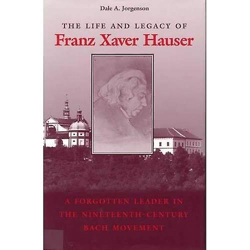 The Life and Legacy of Franz Xaver Hauser  A Leader in the Nineteenth-Century Bach MoveHommest