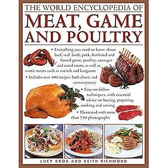 The World Encyclopedia of Meat, Game and Poultry: Everything You Need to Know About Beef, Veal, Lamb, Pork, Feathered...