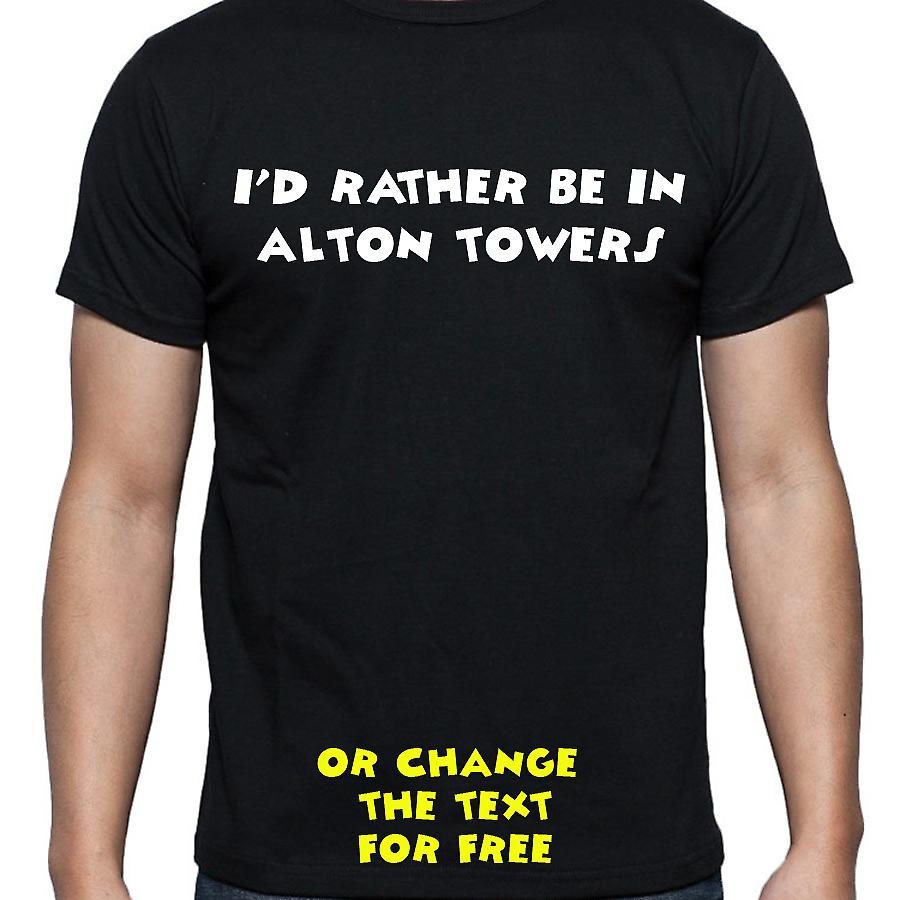 I'd Rather Be In Alton towers Black Hand Printed T shirt