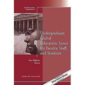 Undergraduate Global Education: Issues for Faculty, Staff, and Students: New Directions for Student Services (...