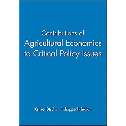 Contributions of Agricultural Economics to Critical Policy Issues  Proceedings of the Twenty-sixth International Conference of Agricultural Economists