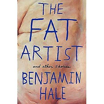 L'artiste de graisse et autres histoires