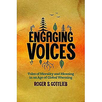 Engaging Voices: Tales of Morality and Meaning in an Age of Global Warming