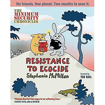 Minimum Security Chronicles, The: Resistance to Ecocide