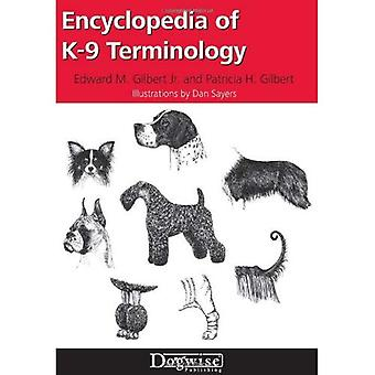 Encyclopedia of K-9 Terminology: Interpreting the Language of Dog Fanciers and Breed Standards