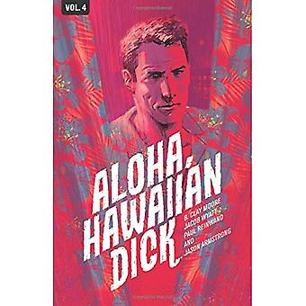 Hawaiian Dick Volume 4: Aloha, Hawaiian Dick (Bird of Paradise Mystery: Hawaiian Dick)