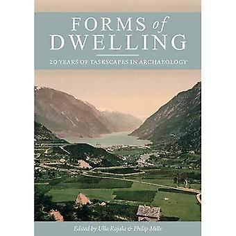 Forms of Dwelling - 20 Years of Taskscapes in Archaeology