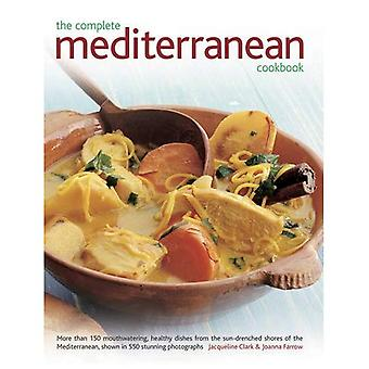 The Complete Mediterranean Cookbook: More Than 150 Mouthwatering Healthy Dishes from the Sun-Drenched Shores of...