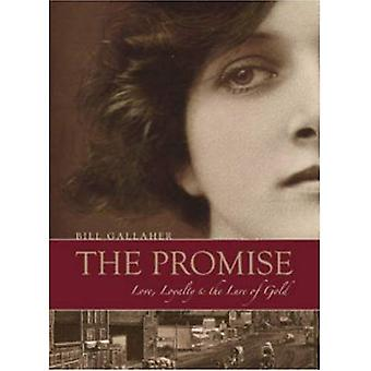 The Promise: Love, Loyalty and the Lure of Gold