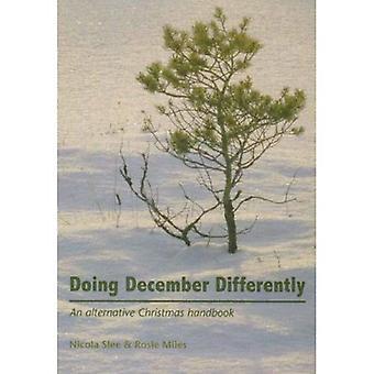 Doing December Differently: An Alternative Christmas Handbook
