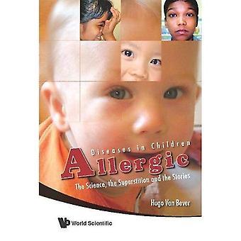 Malattie allergiche nei bambini: le scienze, la superstizione e le storie