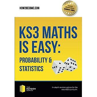 KS3 Maths is Easy: Probability & Statistics: In-depth revision advice for the new KS3 curriculm