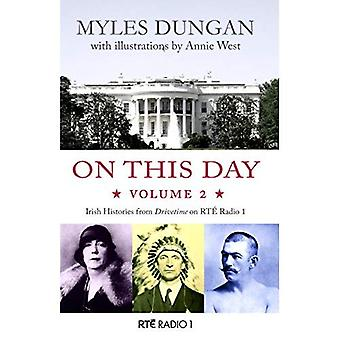 On This Day: Irish Histories from Drivetime on� RTE Radio 1: Vol 2