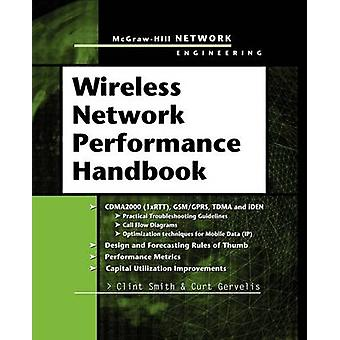 Wireless Network Performance Handbook by Smith & Clint