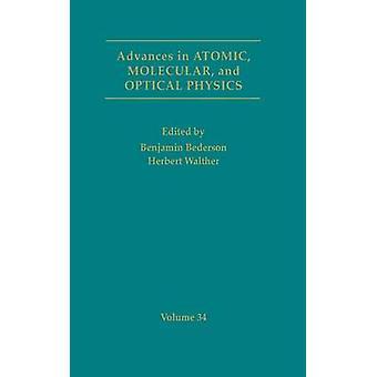 Framsteg inom molekylär och optiska atomfysik volym 34 av Bederson & Benjamin
