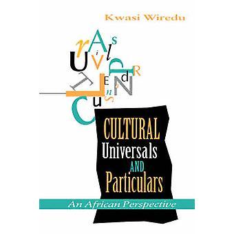 Gli universali culturali e le indicazioni di Kwasi & Wiredu