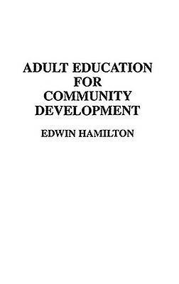 Adult Education for Community Development by Hamilton & Edwin
