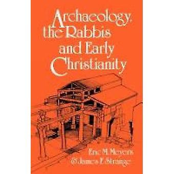 Arkeologi rabbinerna och tidig sortkristendomen av Meyers & Eric M.