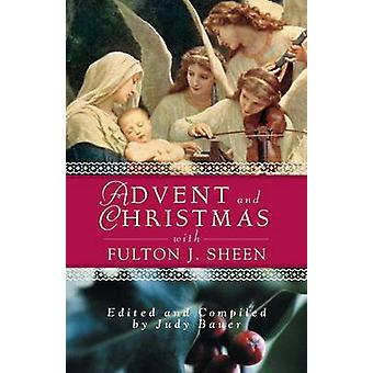 Advent Christmas Wisdom Sheen Daily Scripture and Prayers Together with Sheens Own Words by Sheen & Fulton J.