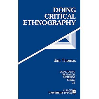 Doing Critical Ethnography by Thomas & Jim