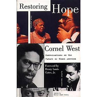 Restoring Hope Conversations on the Future of Black America by West & Cornel