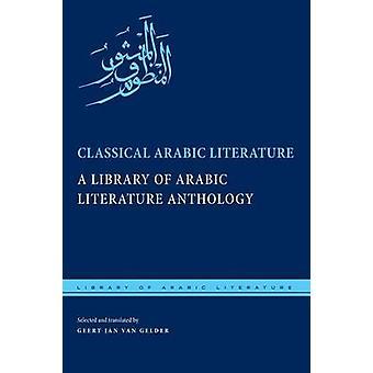 Klassisk arabisk litteratur et bibliotek af arabisk litteratur antologi af Van Gelder & Geert Jan