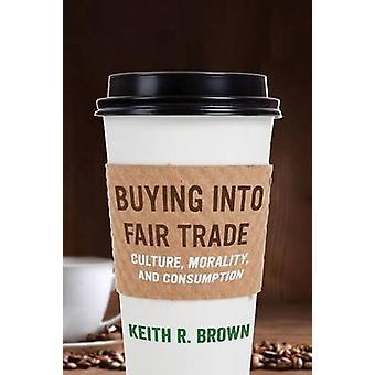 Købe Fair Trade kultur moral og forbrug af Brown & Keith R.