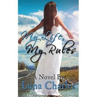 Mein Leben meine Regeln von Charles & Luna