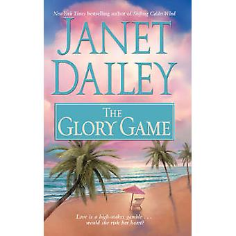 The Glory Game by Dailey & Janet