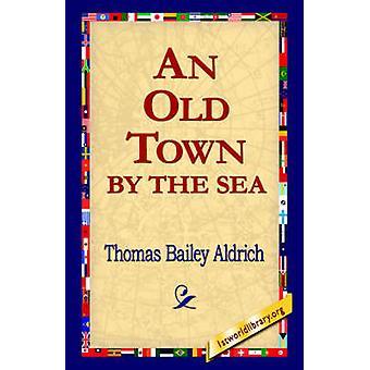 Een oude stad met de zee door Aldrich & Thomas Bailey