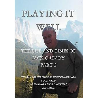 Spiller det også livet og tider av Jack OLeary del II av OLeary & John J.
