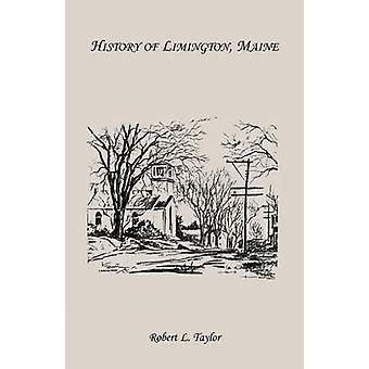 History of Limington Maine by Taylor & Robert L.