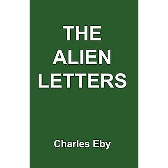The Alien Letters by Eby & Charles
