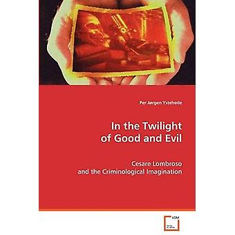 In the Twilight of Good and Evil by Ystehede & Per Jrgen