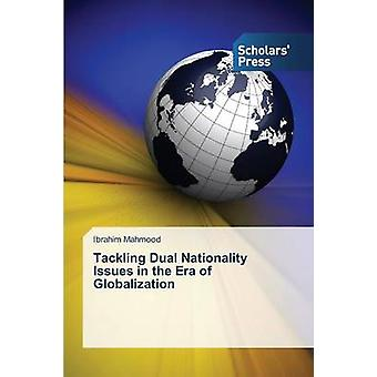 Tackling Dual Nationality Issues in the Era of Globalization by Mahmood Ibrahim