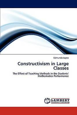 Constructivism in grand Classes by Lopez & Edmundo