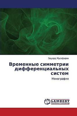 VreHommesnye Simmetrii Differentsialnykh Sistem by Musafirov Eduard