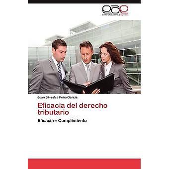 Eficacia del Derecho Tributario by Pe a. Garc a. & Juan Silvestre