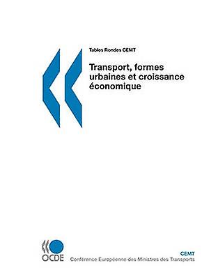 Tables Rondes CEMT Transport formes urbaines et croissance conomique by OECD Publishing