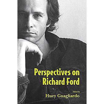 Perspektiven auf Richard Ford von Huey Guagliardo - 9781617038440 Buch