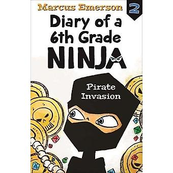 Pirate Invasion - Diary of a 6th Grade Ninja Book 2 by Marcus Emerson