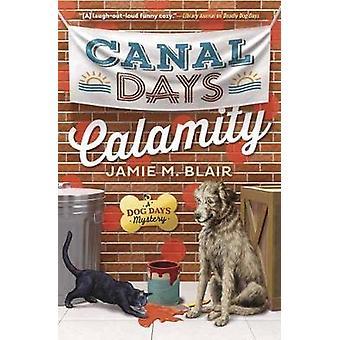 Canal Days Calamity by Jamie M Blair - 9780738751221 Book