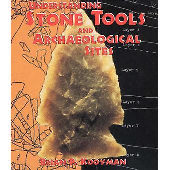 Understanding Stone Tools by Kooyman - 9780826323330 Book