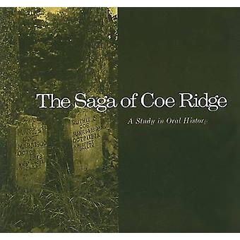 The Saga of Coe Ridge - A Study in Oral History by William Lynwood Mon