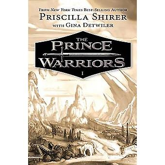 The Prince Warriors by Priscilla Shirer - Gina Detwiler - 97814336901