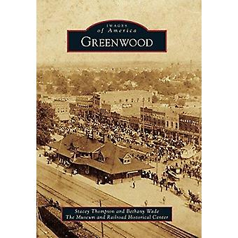 Greenwood by Stacey Thompson - Bethany Wade - The Museum and Railroad