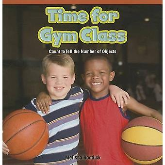 Time for Gym Class - Count to Tell the Number of Objects by Melissa Ro