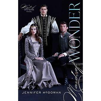 Maid of Wonder by Jennifer McGowan - 9781481418270 Book